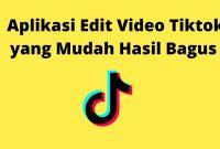 Aplikasi Edit Video Tiktok