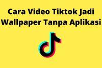 Cara Video Tiktok Jadi Wallpaper