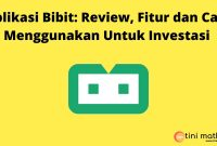 Aplikasi Bibit Review, Fitur dan Cara Menggunakan Untuk Investasi