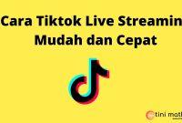 Cara Tiktok Live Streaming