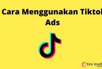 cara menggunakan Tiktok Ads