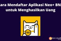 Cara Mendaftar Aplikasi Neo+ BNC
