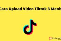 Cara Upload Tiktok 3 Menit