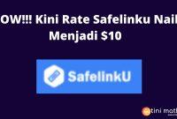 Rate Safelinku Naik Menjadi $10